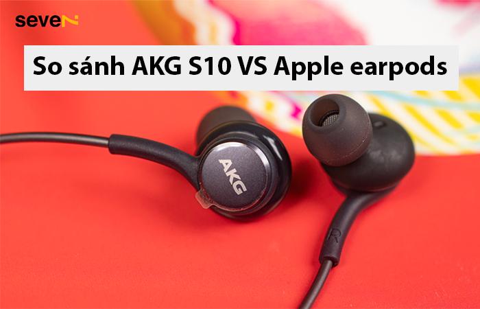 so sánh akg s10 và earpods